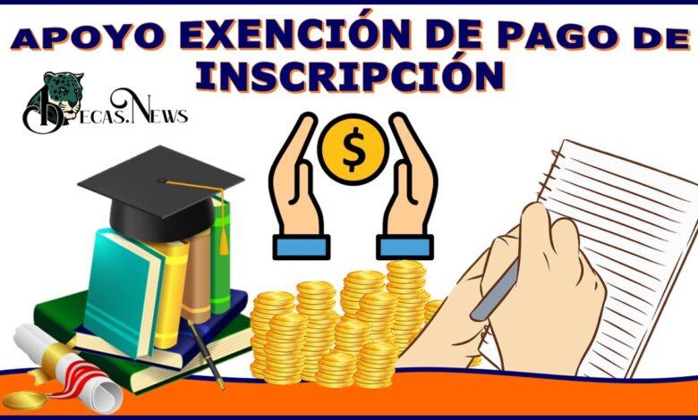 Apoyo exención de pago de inscripción 2021-2022: Convocatoria, Registro y Requisitos