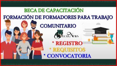 """BECA DE CAPACITACIÓN """"Formación de formadores para trabajo comunitario 2021-2022 Convocatoria, Registro y Requisitos"""