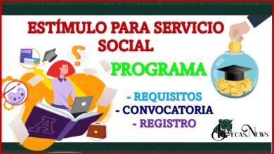 Beca de Estímulo para Servicio Social 2021-2022 Convocatoria, Registro y Requisitos