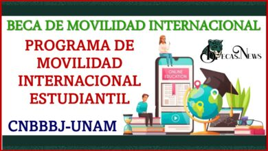 """Beca de Movilidad Internacional """"Programa de Movilidad Internacional Estudiantil CNBBBJ-UNAM"""" 2021-2022 Convocatoria, Registro y Requisitos"""