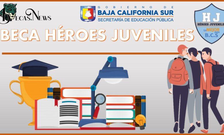 Beca Héroes Juveniles: Convocatoria, Registro y Requisitos