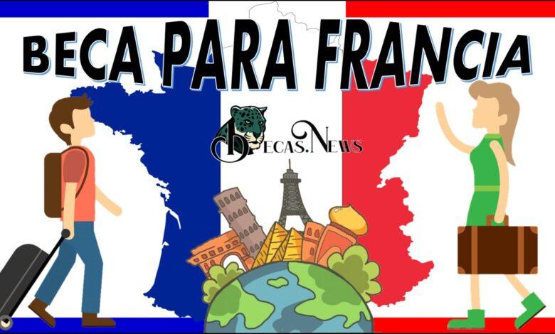 Beca para Francia: Convocatoria, Registro y Requisitos