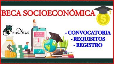 Beca Socioeconómica 2021-2022: Convocatoria, Registro y Requisitos