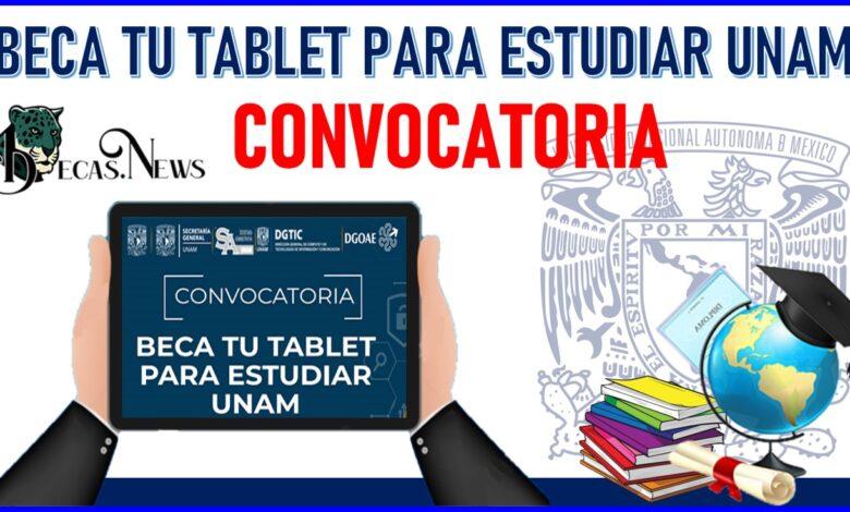 Beca Tu Tablet para Estudiar UNAM 2021-2022 Convocatoria