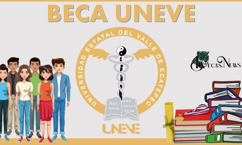 Beca UNEVE: Convocatoria, Registro y Requisitos