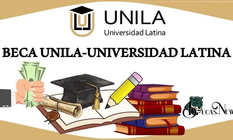 Beca UNILA-Universidad Latina 2021-2022: Convocatoria, Registro y Requisitos