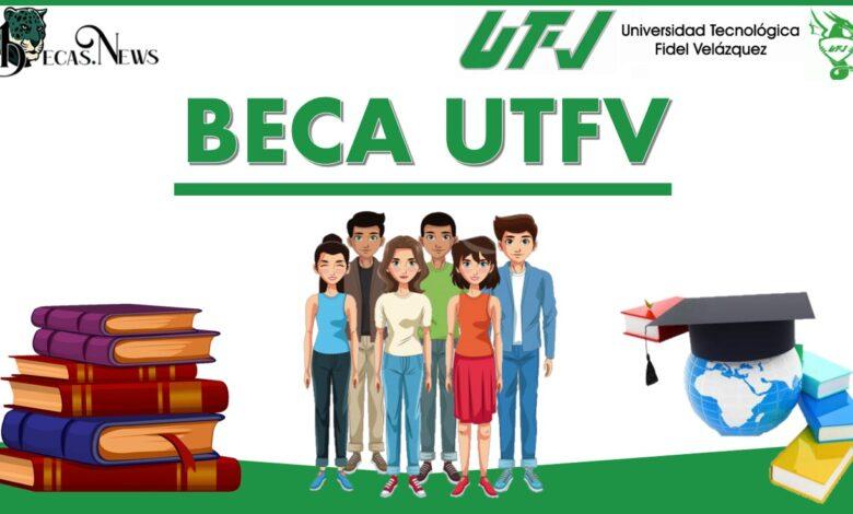 Beca UTFV: Convocatoria, Registro y Requisitos