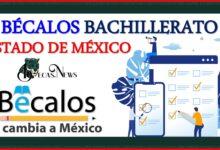 Bécalos Bachillerato Estado de México 2021-2022: Convocatoria, Registro y Requisitos