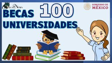 Becas 100 Universidad: Convocatoria, Registro y Requisitos