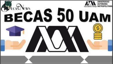 Becas 50 UAM: Convocatoria, Registro y Requisitos