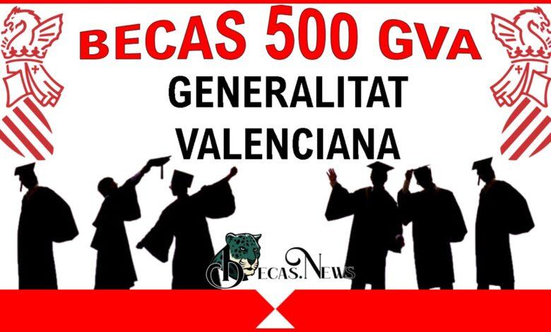 Becas 500 GVA: Convocatoria, Registro y Requisitos