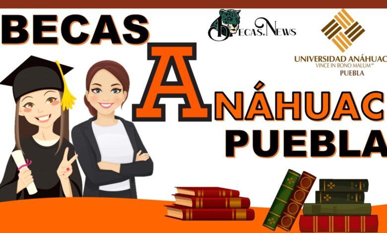 Becas Anáhuac Puebla: Convocatoria, Registro y Requisitos
