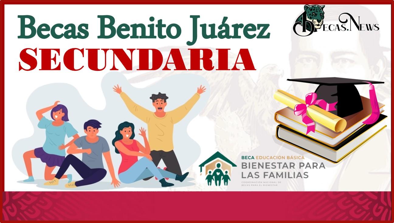 Becas Benito Juárez Secundaria 2021-2022: Convocatoria, Registro y Requisitos