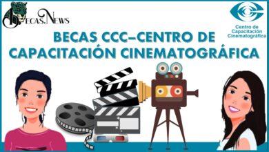 BECAS CCC–Centro de Capacitación Cinematográfica: Convocatoria, Registro y Requisitos