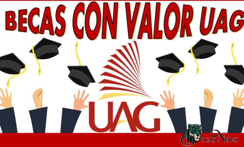 Becas con Valor Uag: Convocatoria, Registro y Requisitos