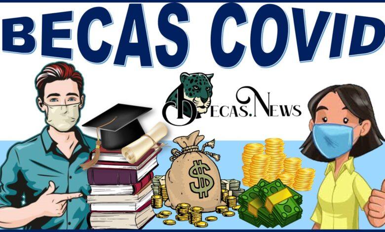 Becas Covid: Convocatoria, Registro y Requisitos