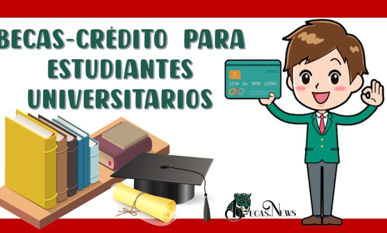 Becas-crédito para estudiantes universitarios 2021-2022