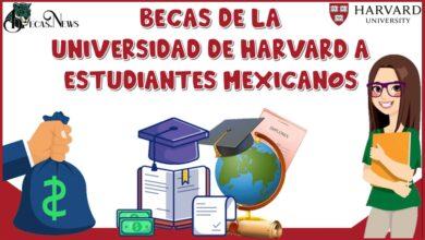 BECAS DE LA UNIVERSIDAD DE HARVARD A ESTUDIANTES MEXICANOS