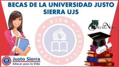 Becas de la Universidad Justo Sierra UJS 2021-2022: Convocatoria, Registro y Requisitos