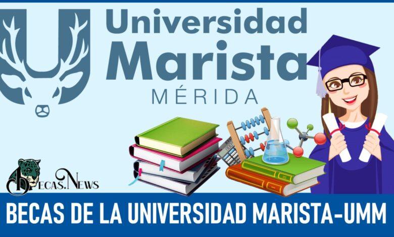 Becas de la Universidad Marista-UMM 2021-2022: Convocatoria, Registro y Requisitos