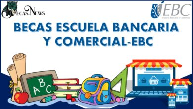 Becas Escuela Bancaria y Comercial-EBC: Convocatoria, Registro y Requisitos