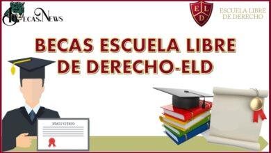 Becas Escuela Libre de Derecho-ELD: Convocatoria, Registro y Requisitos