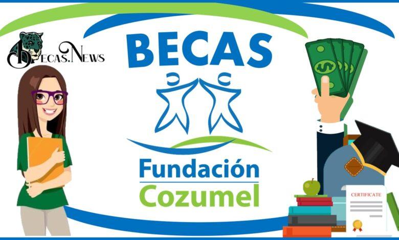 Becas Fundación Cozumel: Convocatoria, Registro y Requisitos