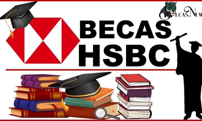 Becas Hsbc 2021: Convocatoria, Registro y Requisitos