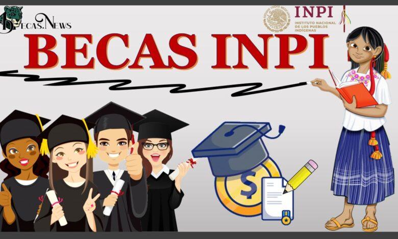 Becas INPI: Convocatoria, Registro y Requisitos