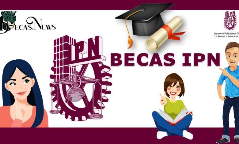 Becas IPN: Convocatoria, Requisitos y Registro