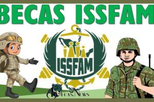 Becas ISSFAM: Convocatoria, Registro y Requisitos