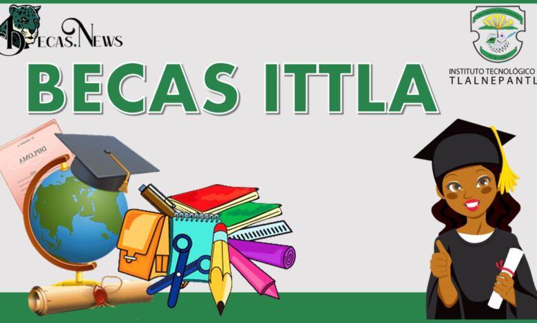 Becas ITTLA 2021-2022: Convocatoria, Registro y Requisitos