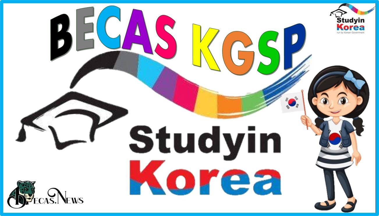 Becas Kgsp: Convocatoria, Registro y Requisitos