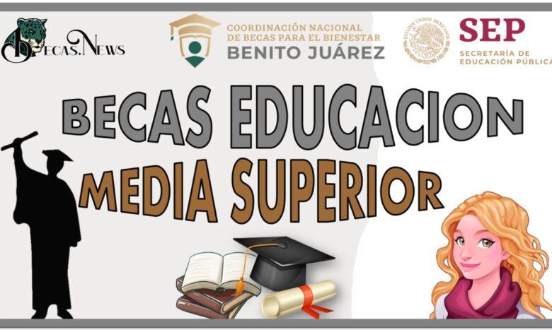 Becas Media Superior: Convocatorias, Requisitos y Registro