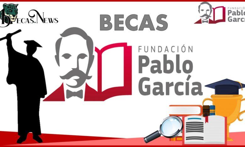 Becas Pablo García: Convocatoria, Registro y Requisitos