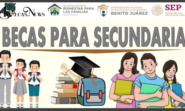 Becas para Secundaria: Convocatorias Vigentes y registro