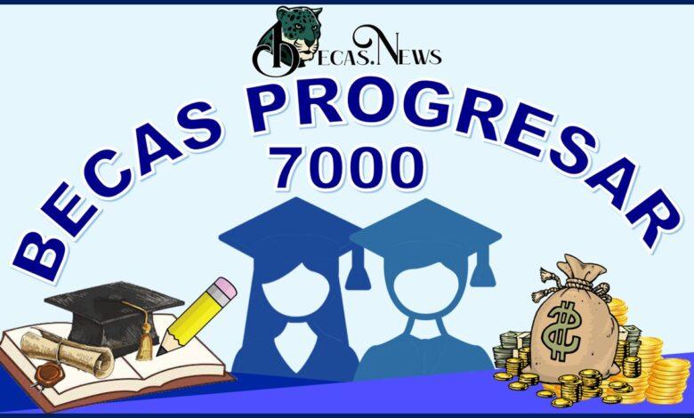 Becas Progresar 7000: Convocatoria, Registro y Requisitos