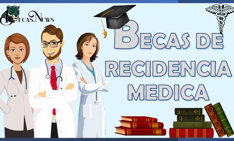 Becas Residencias Médicas: Convocatoria, Registro y Requisitos