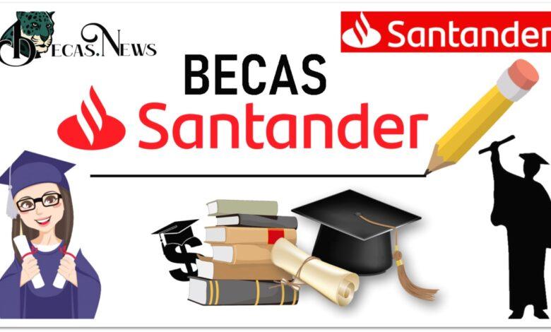 Becas Santander: Convocatorias Vigentes y registro