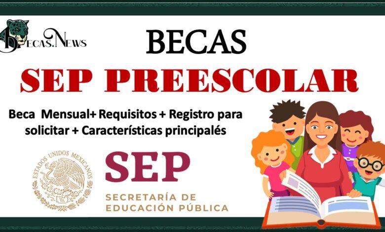 Becas SEP Preescolar 2021-2022: Convocatoria, Registro y Requisitos