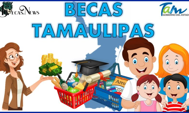 Becas Tamaulipas 2021 / Becas Tam: Convocatoria, Registro y Requisitos
