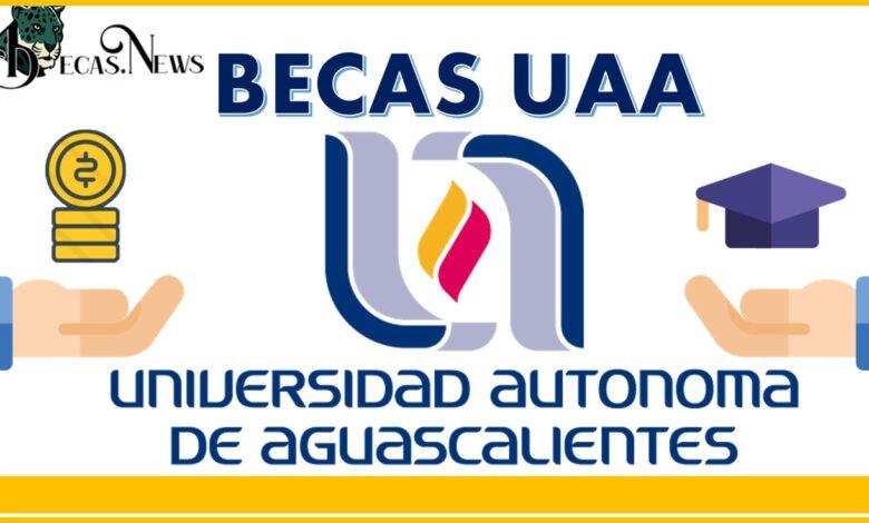 Becas UAA: Convocatoria, Registro y Requisitos