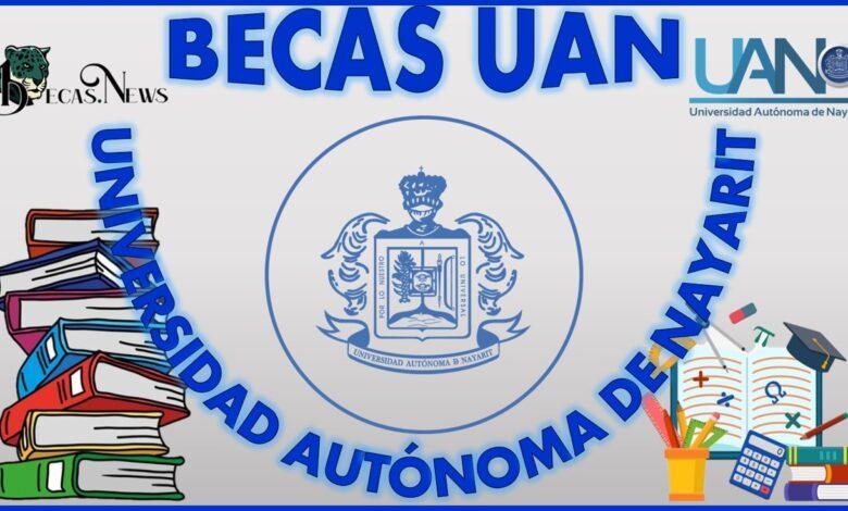 Becas UAN (Universidad Autónoma de Nayarit): Convocatoria, Registro y Requisitos