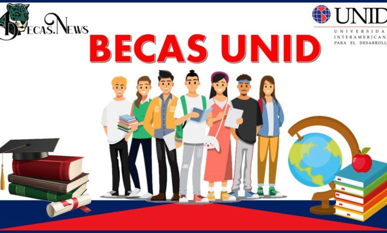 Becas UNID: Convocatoria, Registro y Requisitos