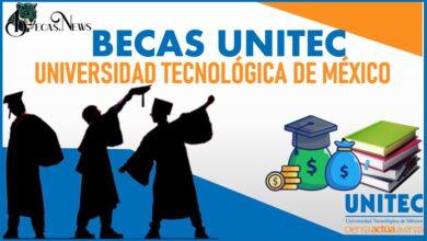 Becas UNITEC Universidad Tecnológica de México 2021-2022: Convocatoria, Registro y Requisitos