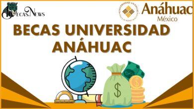 Becas Universidad Anáhuac: Convocatoria, Registro y Requisitos