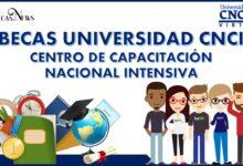 Becas Universidad CNCI – Centro de Capacitación Nacional Intensiva: Convocatoria, Registro y Requisitos