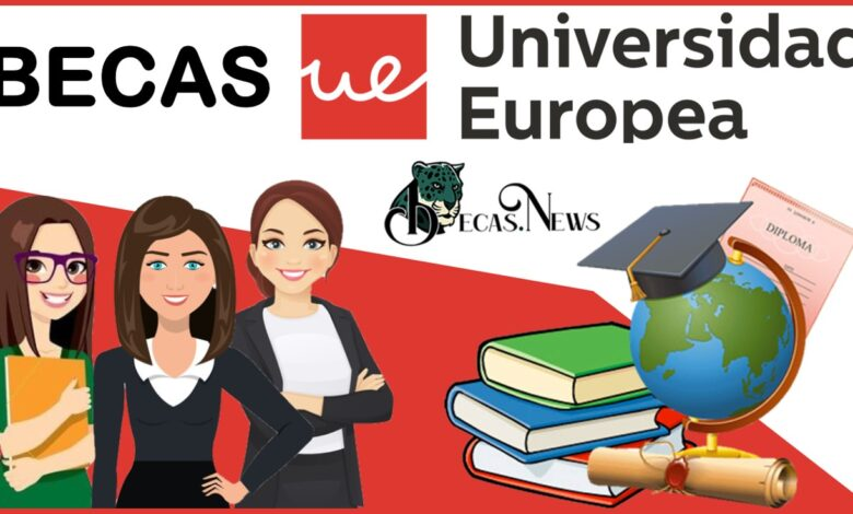 Becas Universidad Europea 2021-2022: Convocatoria, Registro y Requisitos