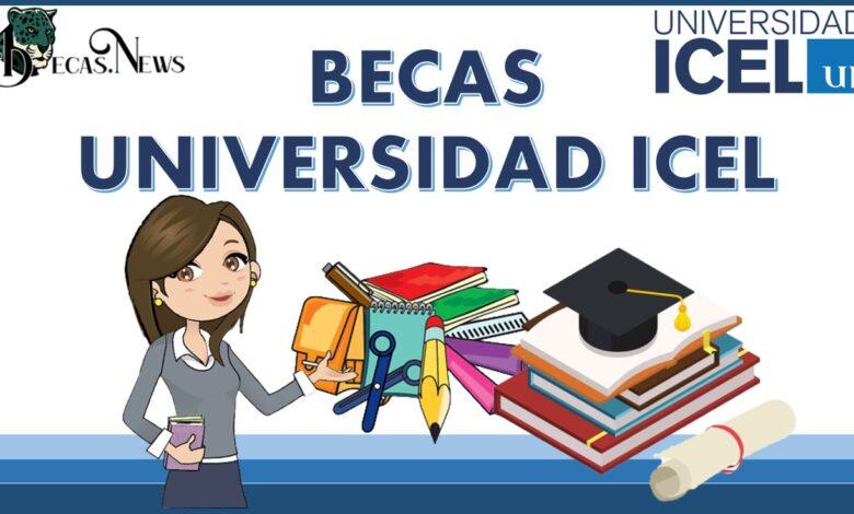 Becas Universidad ICEL: Convocatoria, Registro y Requisitos