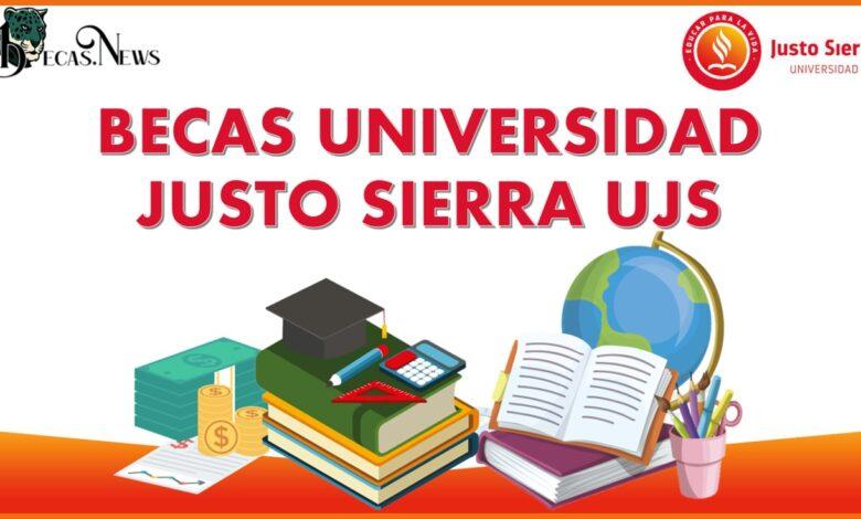 Becas Universidad Justo Sierra UJS: Convocatoria, Registro y Requisitos